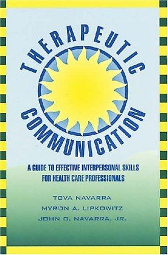 Therapeutic Communication : A Guide to Effective: Tova Navarra