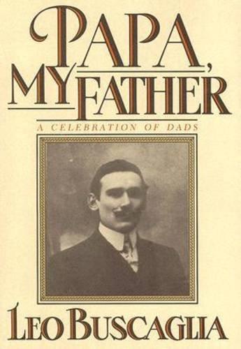 9781556420870: Papa, My Father: A Celebration of Dads