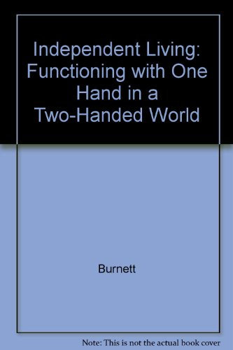 9781556421006: Independent Living: Functioning With the Use of One Hand in a Two-Handed World