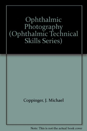 9781556421709: Ophthalmic Photography (Ophthalmic Technical Skills Series)