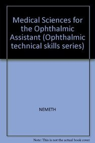 9781556421730: Medical Sciences for the Ophthalmic Assistant (Ophthalmic Technical Skills Series)