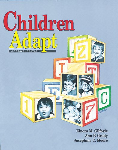 Children Adapt: A Theory of Sensorimotor-Sensory Development: Elnora M. Gilfoyle