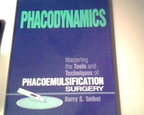 9781556422218: Phacodynamics: Mastering the Tools and Techniques
