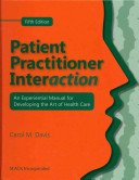 9781556422324: Patient Practitioner Interaction: An Experimental Manual for Developing the Art of Health Care