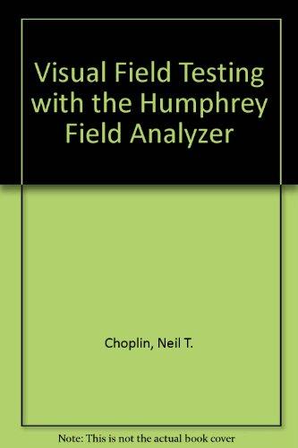 9781556422478: Visual Field Testing With the Humphrey Field Analyzer