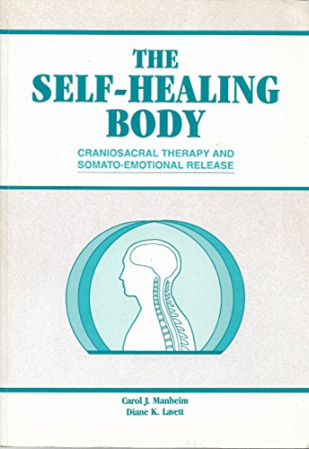 9781556422508: The Self-Healing Body : Craniosacral Therapy and Somato-Emotional Release