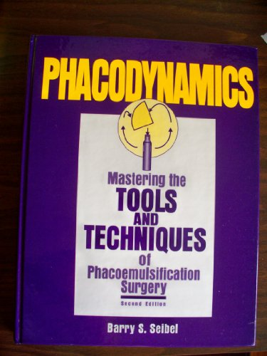 9781556422560: Phacodynamics: Mastering the Tools and Techniques of Phacoemulsification Surgery