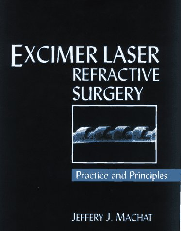 Excimer Laser Refractive Surgery: Practice and Principles: Slack Incorporated