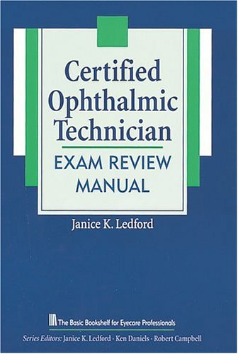 9781556423246: Certified Ophthalmic Technician Exam Review Manual (The Basic Bookshelf for Eyecare Professionals)