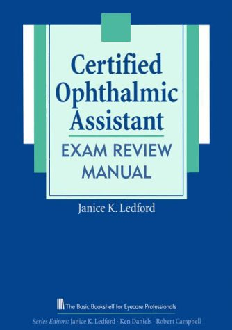 9781556423338: Certified Ophthalmic Assistant Exam Review Manual (The Basic Bookshelf for Eyecare Professionals)