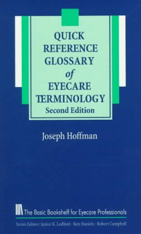 9781556423703: Quick Reference Glossary of Eyecare Terminology (Basic Bookshelf for Eyecare Professionals)
