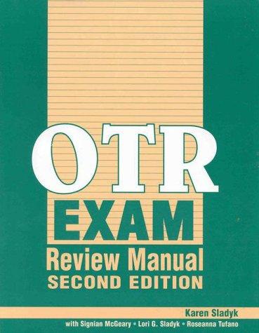 OTR Exam Review Manual: Karen Sladyk, Signian McGeary, Lori G. Sladyk, Roseanna Tufano