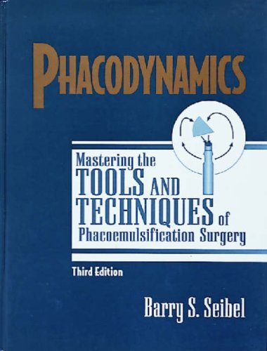 9781556423888: Phacodynamics: Mastering the Tools and Techniques of Phacoemulsification