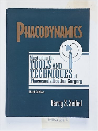 9781556423888: Phacodynamics: Mastering the Tools and Techniques of Phacoemulsification Surgery
