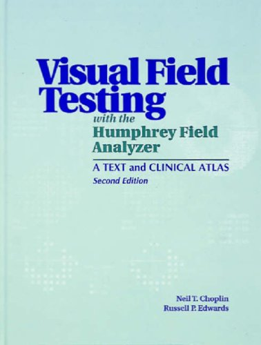 9781556423895: Visual Field Testing with the Humphrey Field Analyzer: A Text and Clinical Atlas