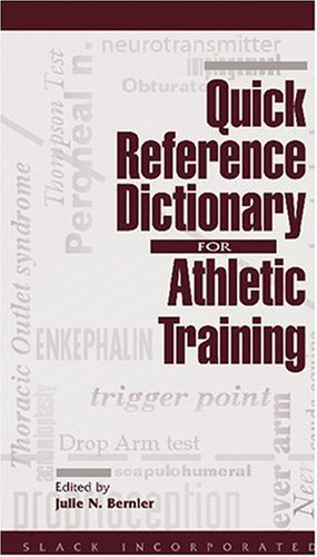 9781556424618: Quick Reference Dictionary for Athletic Training