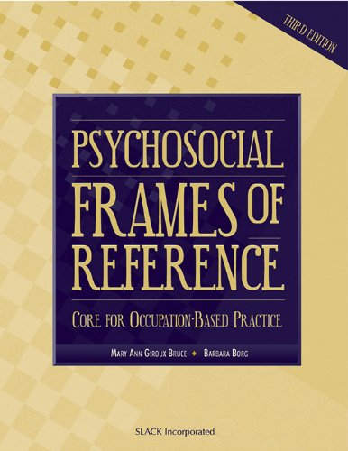 9781556424946: Psychosocial Frames of Reference: Core for Occupation-Based Practice