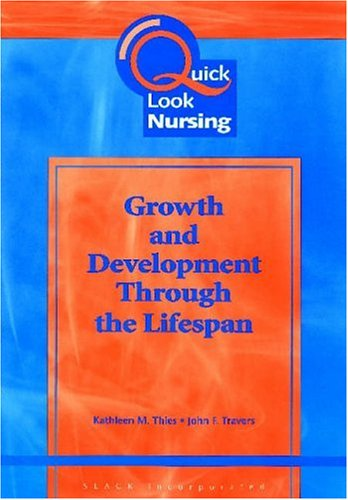 9781556425066: Quick Look Nursing: Growth and Development Through the Lifespan (Amsterdam Studies in the Theory and History of Linguistic Sc)