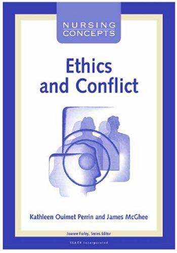 Nursing Concepts: Ethics & Conflicts (Nursing Concepts: Margaret Saul Lacetti;