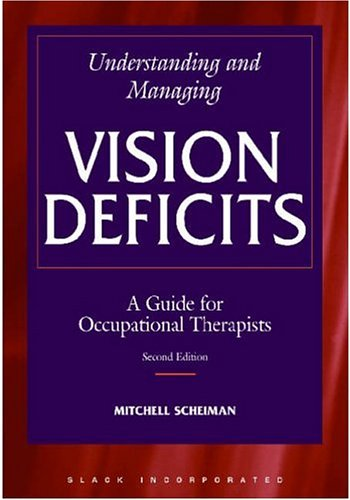 9781556425288: Understanding and Managing Vision Deficits: A Guide for Occupational Therapists