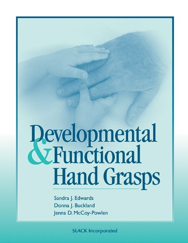 Developmental and Functional Hand Grasps: Sandra J. Edwards