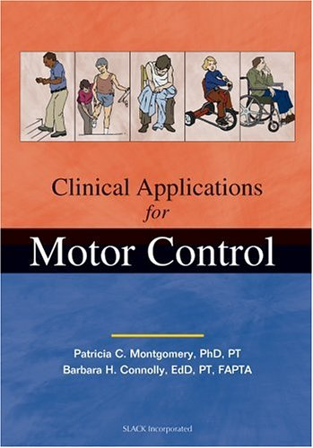 9781556425455: Clinical Applications for Motor Control