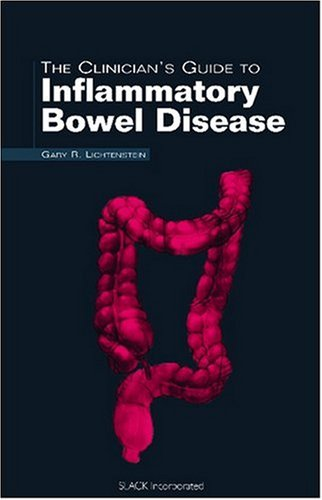 The Clinician's Guide to Inflammatory Bowel Disease (The Clinician's Guide to GI Series):...