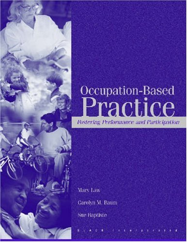 Occupational-Based Practice: Fostering Performance and Participation: Law PhD OT