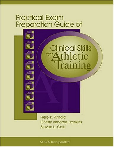 9781556425721: Practical Exam Preparation Guide of Clinical Skills for Athletic Training