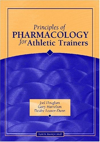 Principles of Pharmacology for Athletic Trainers: Harrelson EdD ATC,