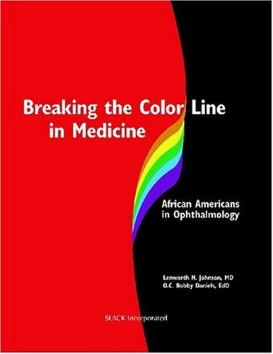 Breaking the Color Line in Medicine: African: Slack Incorporated