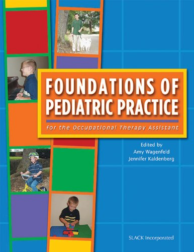 Foundations of Pediatric Practice for the Occupational: Amy Wagenfeld, Jennifer