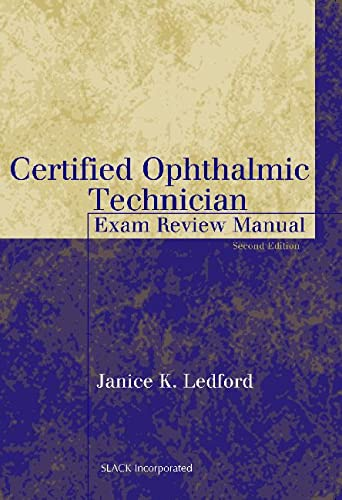 Certified Ophthalmic Technician Exam Review Manual (The: Ledford AS COMT,