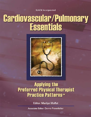 Cardiovascular/Pulmonary Essentials: Applying the Preferred Physical Therapist: Slack Incorporated