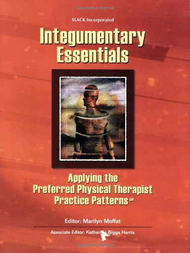 Integumentary Essentials: Applying the Preferred Physical Therapist