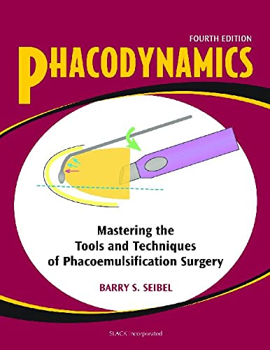 9781556426889: Phacodynamics: Mastering the Tools and Techniques of Phacoemulsification Surgery