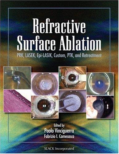 9781556427138: Refractive Surface Ablation: PRK, LASEK, Epi-LASIK, Custom, PTK, and Retreatment
