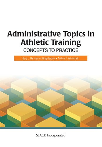 9781556427398: Administrative Topics in Athletic Training: Concepts to Practice