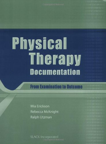 9781556427824: Physical Therapy Documentation: From Examination to Outcome
