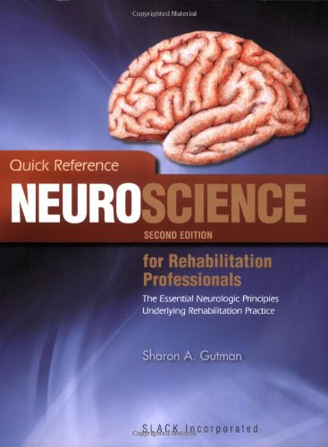 9781556428005: Quick Reference Neuroscience for Rehabilitation Professionals: The Essential Neurological Principles Underlying Rehabilitation Professionals, Second Edition