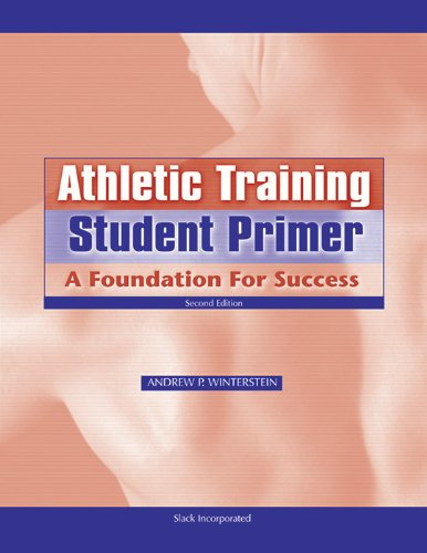 Athletic Training Student Primer: A Foundation for: Winterstein PhD ATC,