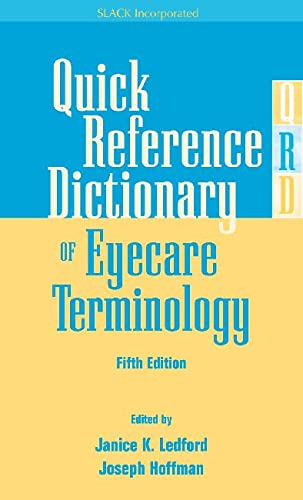 Quick Reference Dictionary of Eyecare Terminology, Fifth Edition (1556428057) by Janice K. Ledford COMT; Joseph Hoffman