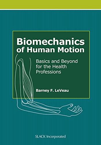 Biomechanics of Human Motion: Basics and Beyond