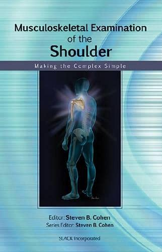 9781556429125: Musculoskeletal Examination of the Shoulder: Making the Complex Simple (Musculoskeletal Examination: Making the Complex Simple)