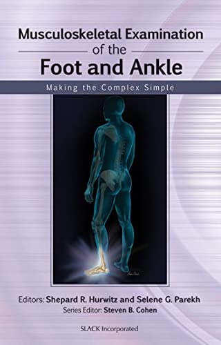 9781556429194: Musculoskeletal Examination of the Foot and Ankle: Making the Complex Simple (Musculoskeletal Examination: Making the Complex Simple)