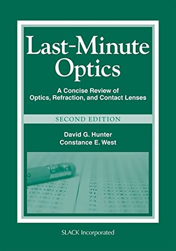 Last-Minute Optics: A Concise Review of Optics, Refraction, and Contact Lenses 9781556429279 The popular optics review manual, Last-Minute Optics: A Concise Review of Optics, Refraction, and Contact Lenses, has been revised and u