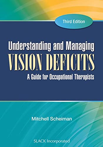 9781556429378: Understanding and Managing Vision Deficits: A Guide for Occupational Therapists