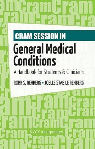 Cram Session in General Medical Conditions: A Handbook for Students and Clinicians: Rehberg, Robb; ...