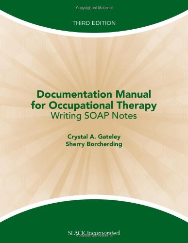 9781556429712: Documentation Manual for Occupational Therapy: Writing SOAP Notes