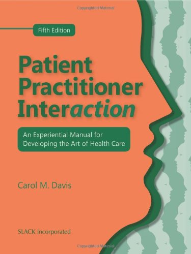 9781556429941: Patient Practitioner Interaction: An Experiential Manual for Developing the Art of Health Care